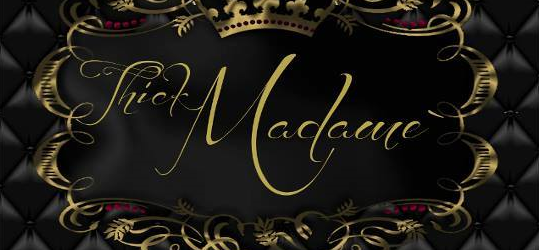 Welcome our newest sponsor, Thick Madame'!
